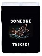 Someone Talked -- Ww2 Propaganda Duvet Cover