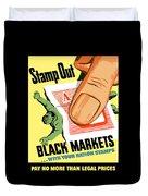 Stamp Out Black Markets Duvet Cover