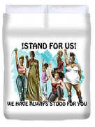 Stand For Us With Writing Duvet Cover