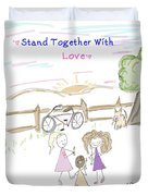 Stand Together With Love  Duvet Cover