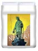 Statue Of Liberty In Chains -- Never Duvet Cover
