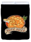 Stay Back Reticulated Python Duvet Cover