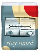 Stay Tuned Duvet Cover