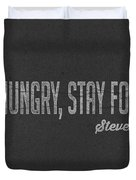 Steve Jobs Stay Hungry Stay Foolish Duvet Cover