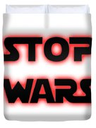 Stop Wars  Duvet Cover
