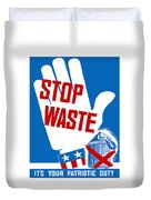 Stop Waste It's Your Patriotic Duty Duvet Cover