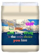 Strong Choice Duvet Cover