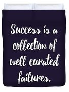 Success Is A Collection Of Well Curated Failures Duvet Cover