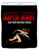 Super Hero Aunt Aung Gift Duvet Cover