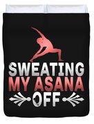 Sweating My Asana Off Duvet Cover