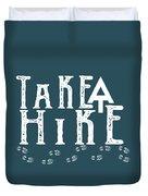 Take A Hike  Duvet Cover
