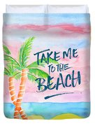 Take Me To The Beach Palm Trees Watercolor Painting Duvet Cover