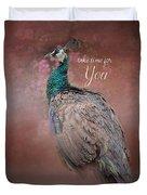 Take Time For You - Peacock Art Duvet Cover