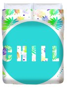 Take Time To Chill Duvet Cover