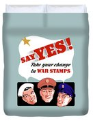 Take Your Change In War Stamps Duvet Cover