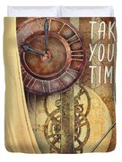 Take Your Time Duvet Cover