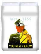 Talk Less You Never Know Duvet Cover