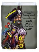 Talk Like A Pirate Day Duvet Cover