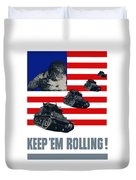 Tanks -- Keep 'em Rolling Duvet Cover
