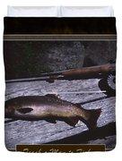 Teach A Man To Fish Duvet Cover