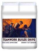 Teamwork Builds Ships Duvet Cover