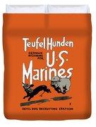 Teufel Hunden - German Nickname For Us Marines Duvet Cover