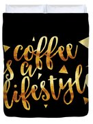 Text Art Coffee Is A Lifestyle - Golden And Black Duvet Cover