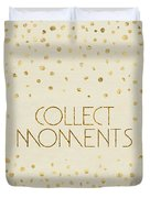Text Art Collect Moments - Glittering Gold Duvet Cover