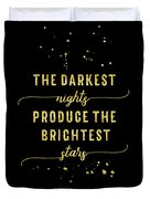Text Art Gold The Darkest Nights Produce The Brightest Stars Duvet Cover