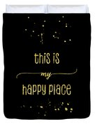Text Art Gold This Is My Happy Place Duvet Cover