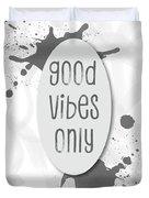 Text Art Good Vibes Only - Grey Duvet Cover