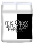 Text Art It Is Okay Not To Be Perfect Duvet Cover