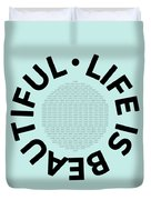 Text Art Life Is Beautiful - Carpe Diem Duvet Cover