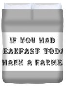 Thank A Farmer Duvet Cover