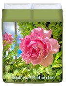 Thank You For Thinking Of Me- Rose Duvet Cover