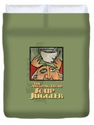 The Amazing Brad Soup Juggler  Poster Duvet Cover