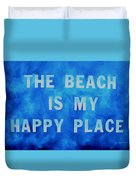 The Beach Is My Happy Place 2 Duvet Cover