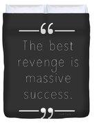 The Best Revenge Duvet Cover