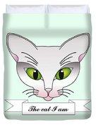 The Cat I Am Duvet Cover