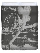 The Desert Is Calling And I Must Go - Gray Duvet Cover