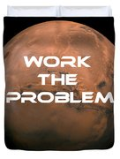 The Martian Work The Problem Duvet Cover