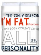 The Only Reason I'm Fat Quote Duvet Cover