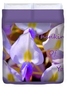 Thinking Of You Wisteria Duvet Cover