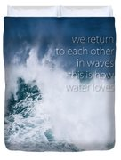 This Is How Water Loves Duvet Cover