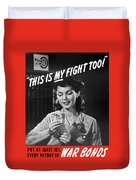 This Is My Fight Too - Ww2 Duvet Cover