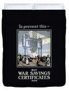 To Prevent This - Buy War Savings Certificates Duvet Cover