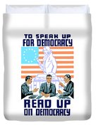 To Speak Up For Democracy Read Up On Democracy Duvet Cover by War Is Hell Store