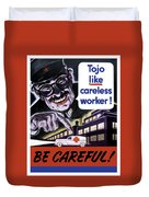 Tojo Like Careless Workers - Ww2 Duvet Cover