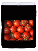 Tomato Tomahto Fine Art Food Photo Poster Duvet Cover