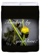 Touched By Your Love Duvet Cover